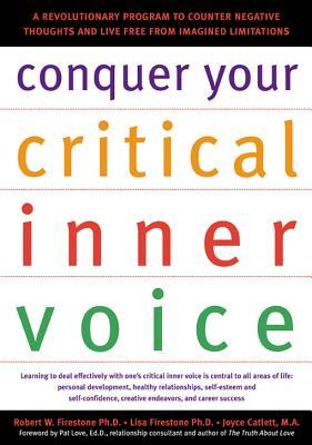 Conquer Your Critical Inner Voice By Firestone, Robert W./ Firestone, Lisa/ Catlett, Joyce/ Love, Pat (FRW)